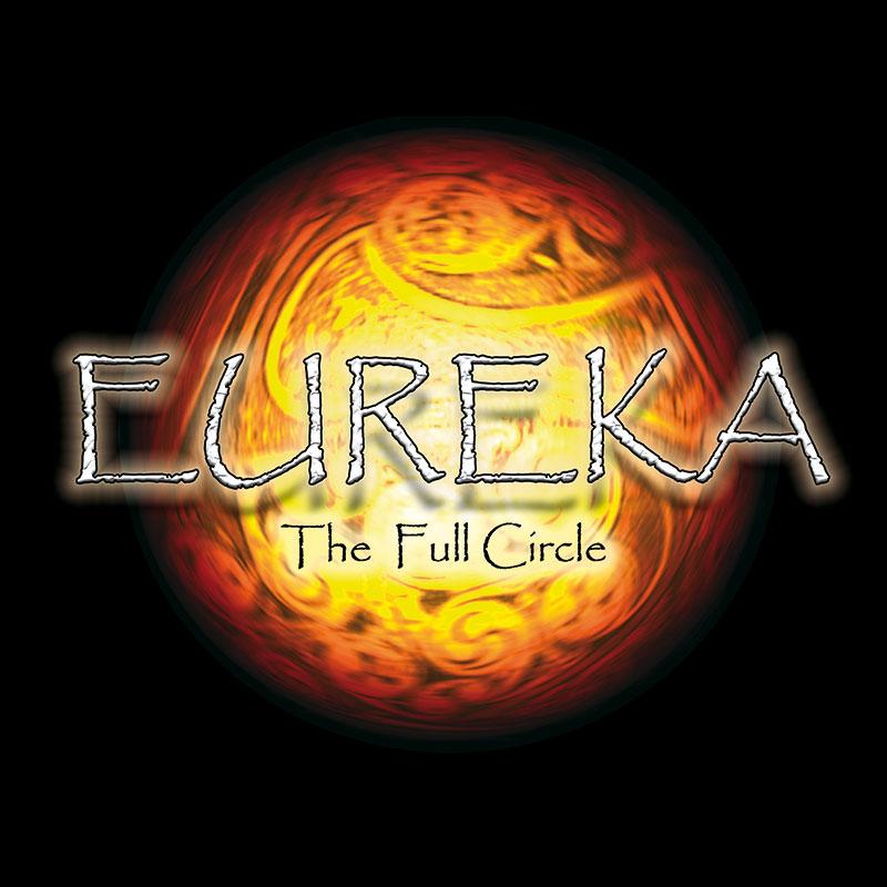 """EUREKA"" - The full Circle"