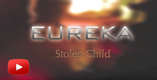 EUREKA - Stolen Child